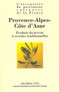 L'inventaire du patrimoine culinaire de la France. Volume 08, Provence-Alpes-Côte d'Azur : produits du terroir et recettes traditionnelles