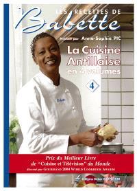 Les recettes de Babette : la cuisine antillaise en 4 volumes. Volume 4
