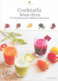 Cocktails bien-être : 50 recettes faciles pour des cocktails sains et gourmands