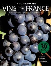 Le guide des vins de France : mieux les connaître pour bien choisir