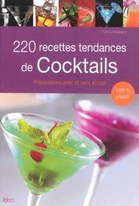 220 recettes tendances de cocktails : préparations avec et sans alcool