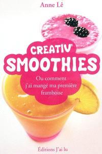 Creativ' smoothies ou Comment j'ai mangé ma première framboise