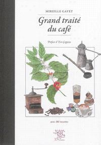 Grand traité du café : avec 101 recettes