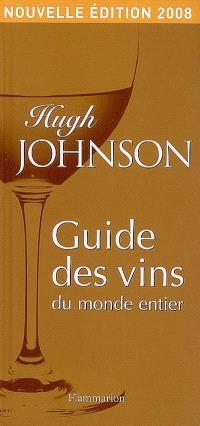 Guide des vins du monde entier : nouvelle édition 2008
