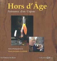 Hors d'âge : naissance d'un cognac