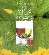 L'harmonie des vins et des mets : 1.000 accords parfaits