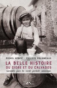 La belle histoire du cidre et du calvados