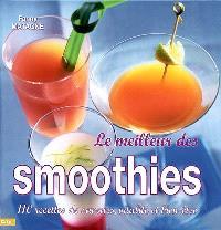 Le meilleur des smoothies : 110 recettes de saveurs, vitalité et bien-être