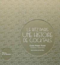 Le Ritz Paris : une histoire de cocktails : la simplicité comme crédo