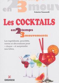 Les cocktails : les ingrédients, procédés, verres et décorations pour choyer et surprendre ses hôtes
