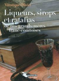 Liqueurs, sirops et ratafias de nos grands-mères franc-comtoises