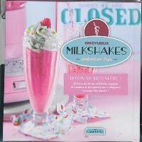 Onctueux milkshakes : American style