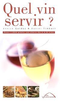 Quel vin servir ? : pour 1.000 plats, un choix de 2 à 8 vins