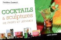 Cocktails & sculptures de fruits et légumes