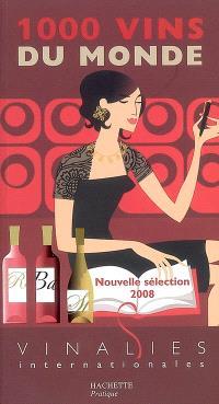 1.000 vins du monde 2008 : Vinalies internationales