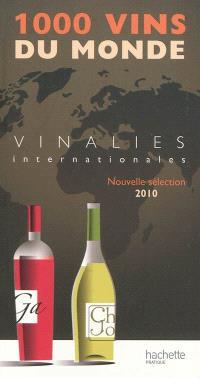 1.000 vins du monde 2010 : Vinalies internationales : nouvelle sélection 2010
