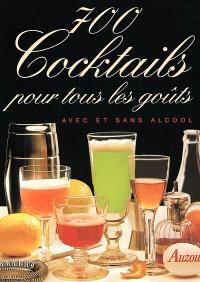 700 cocktails pour tous les goûts : avec et sans alcool