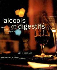 Alcools et digestifs : choisir, servir, et déguster
