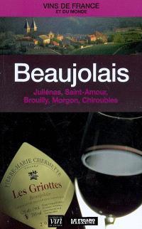 Beaujolais : Juliénas, Saint-Amour, Brouilly, Morgon, Chiroubles