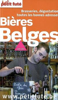 Bières belges : brasseries, dégustation, toutes les bonnes adresses : 2009-2010