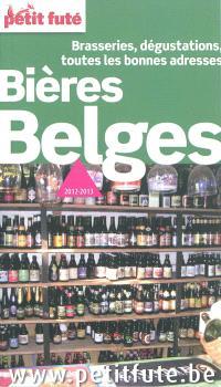 Bières belges : brasseries, dégustation, toutes les bonnes adresses : 2012-2013