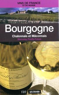 Bourgogne, Chalonnais et Maconnais : Mercurey, Pouilly-Fuissé