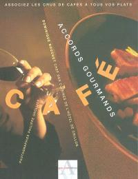 Café, accords gourmands : associez les crus de café à tous vos plats