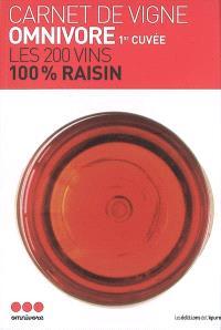 Carnet de vigne Omnivore 1re cuvée : les 200 vins 100% raisin