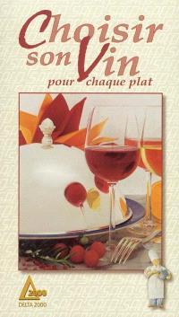 Choisir son vin : pour chaque plat