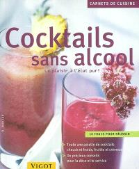 Cocktails sans alcool : le plaisir à l'état pur ! : 10 trucs pour réussir