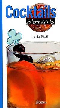 Cocktails short drinks
