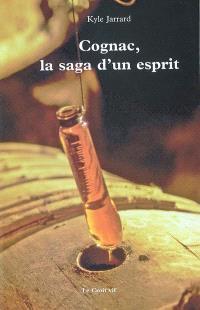 Cognac, la saga d'un esprit