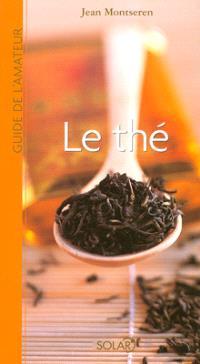 Guide de l'amateur de thé : plus de 200 thés