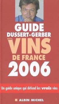 Guide Dussert-Gerber des vins de France 2006 : un guide unique qui défend les vrais vins