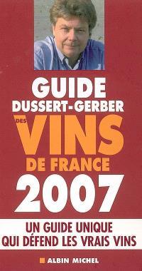 Guide Dussert-Gerber des vins de France 2007 : un guide unique qui défend les vrais vins