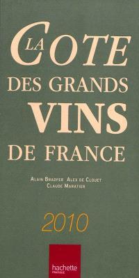 La cote des grands vins de France 2010