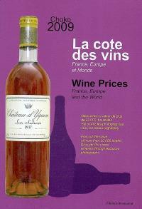 La cote des vins 2009 : France, Europe et monde : depuis 1988 = Wine prices 2009 : France, Europe and the world : since 1988