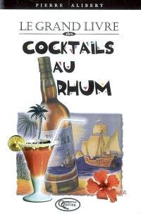 Le grand livre des cocktails au rhum