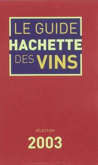 Le guide Hachette des vins de France 2003