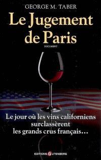 Le jugement de Paris : le jour où les vins californiens surclassèrent les grands crus français