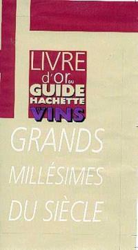 Le livre d'or du Guide Hachette des vins de France
