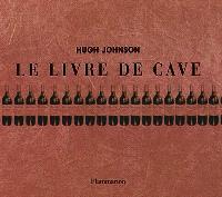 Le livre de cave : répertoire personnel pour un bon usage des vins et de la cave