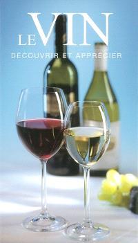 Le vin : découvrir et apprécier