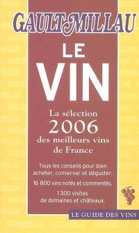Le vin : la sélection 2006 des meilleurs vins de France
