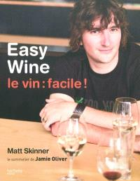 Le vin facile ! = Easy wine