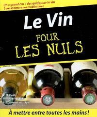 Le vin pour les nuls; Sauces au vin pour les nuls : 54 idées gourmandes de sauces aux vins et spiritueux