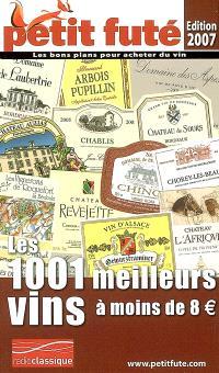 Les 1.001 meilleurs vins de France à moins de 8 euros : 2007