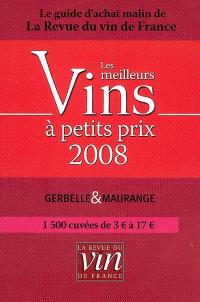 Les meilleurs vins à petits prix 2008 : le guide d'achat malin de La revue du vin de France