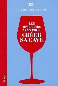 Les meilleurs vins pour créer sa cave