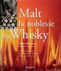 Malt, la noblesse du whisky